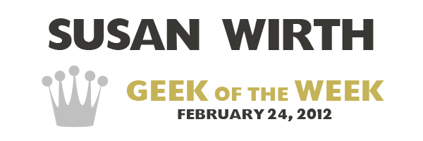 Geek of the Week - Susan Wirth